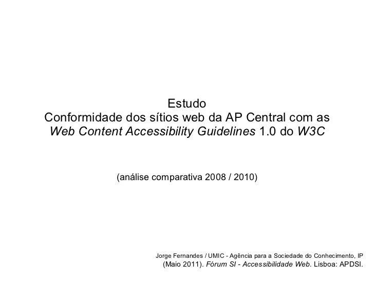 Estudo Conformidade dos sítios web da AP Central com as Web Content Accessibility Guidelines  1.0 do  W3C (an álise  compa...