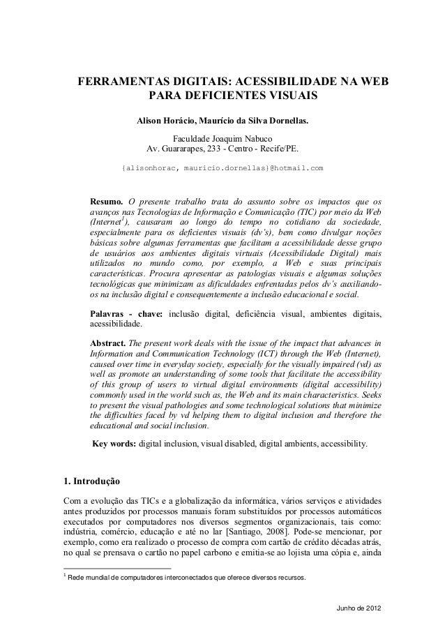 FERRAMENTAS DIGITAIS: ACESSIBILIDADE NA WEB PARA DEFICIENTES VISUAIS Alison Horácio, Maurício da Silva Dornellas. Faculdad...