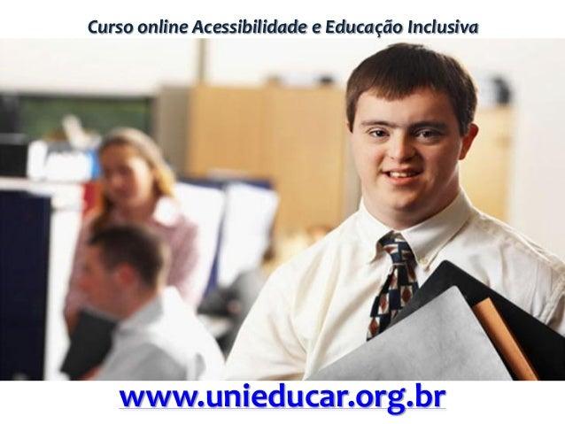Curso online Acessibilidade e Educação Inclusiva www.unieducar.org.br