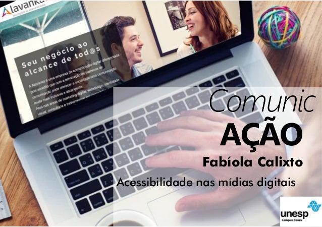 Acessibilidade nas mídias digitais Fabíola Calixto