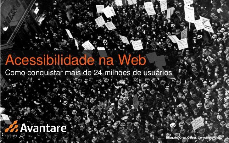 Acessibilidade na WebComo conquistar mais de 24 milhões de usuários                                            Imagem: Khe...