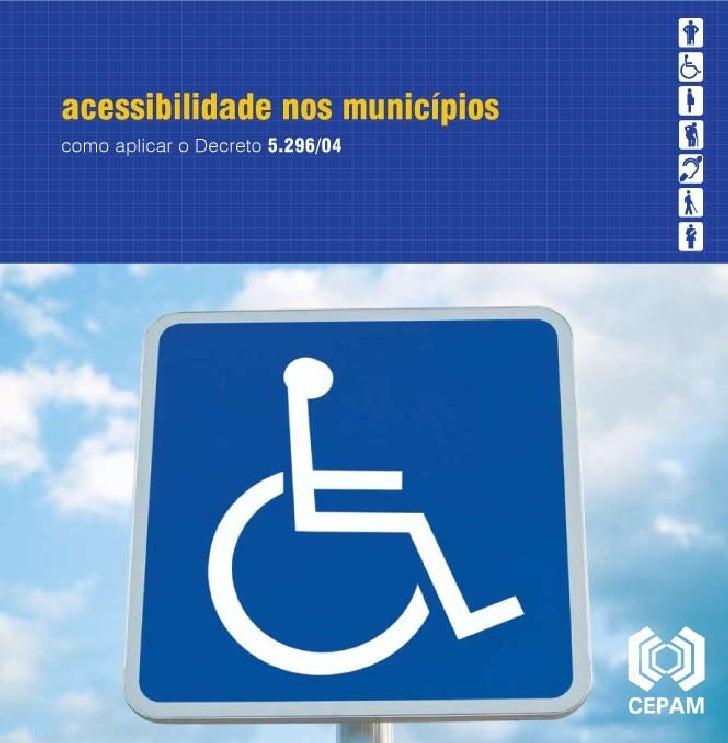 acessibilidade nos municípios como aplicar o Decreto 5.296/04             Sã              oP                   au         ...