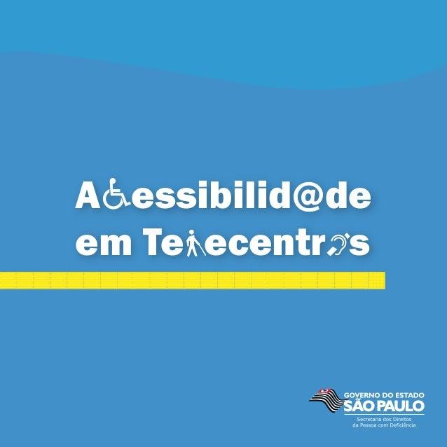 Acessibilidade em Telecentros1A essibilid deem Te ecentr@s