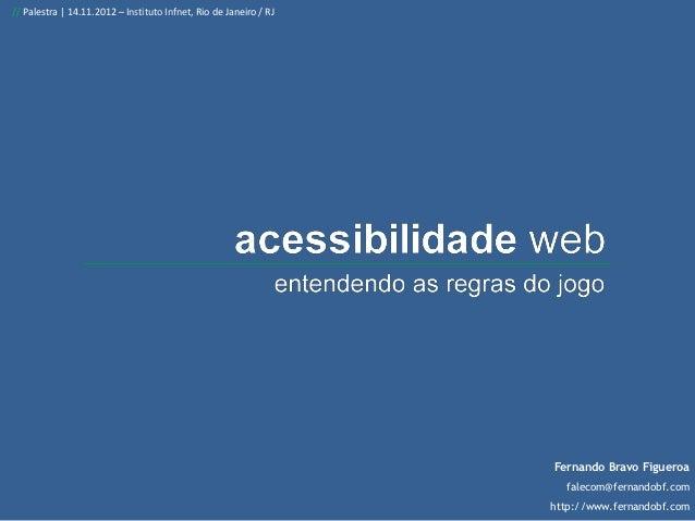 // Palestra | 14.11.2012 – Instituto Infnet, Rio de Janeiro / RJ                                                          ...