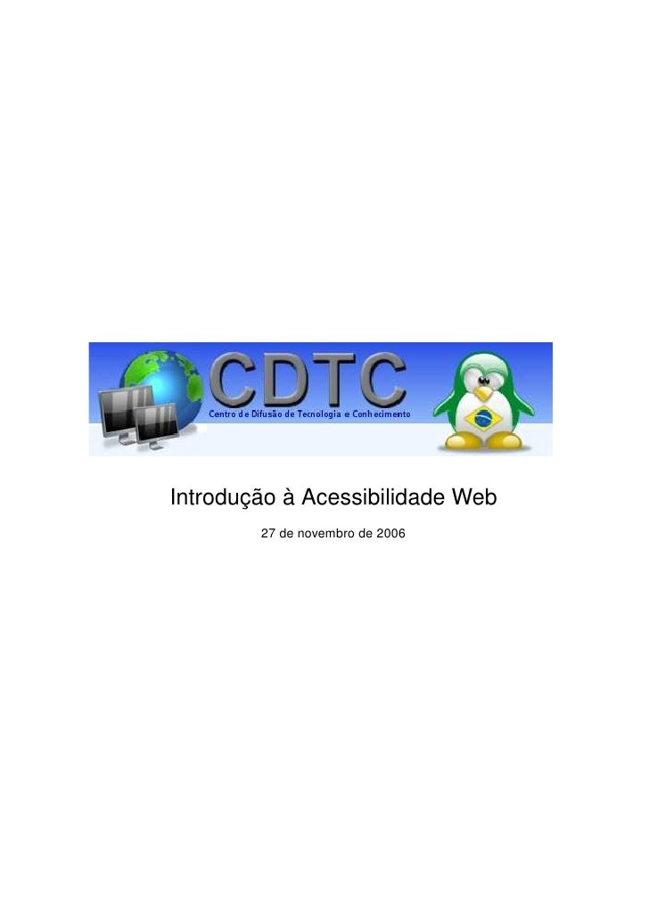 Introdução à Acessibilidade Web         27 de novembro de 2006