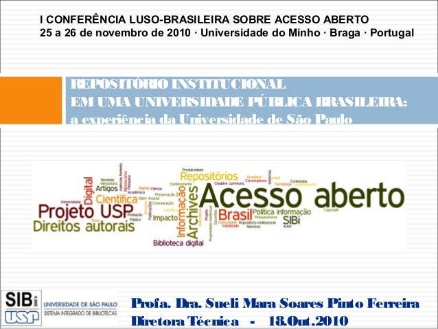 REPOSITÓRIO INSTITUCIONAL EMUMA UNIVERSIDADE PÚBLICA BRASILEIRA: a experiência da Universidade de São Paulo Profa. Dra. Su...
