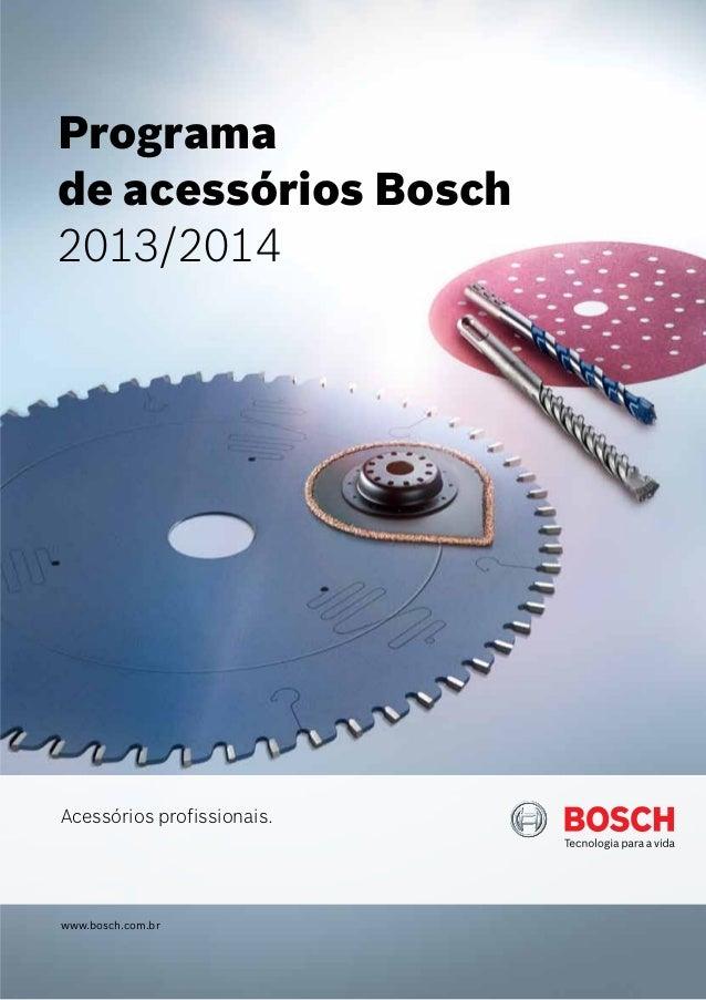 Programade acessórios Bosch2013/2014Acessórios profissionais.www.bosch.com.br