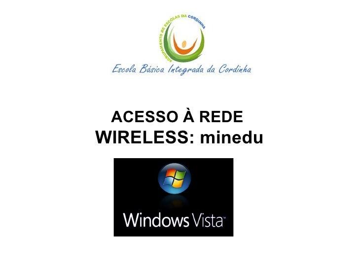 ACESSO À REDE  WIRELESS: minedu