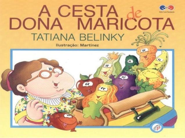 Doma Maricota, Boa cozinheira, Voltou com a cesta Cheiinha da feira: