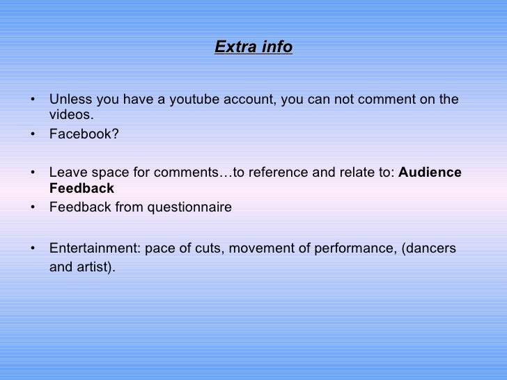 Extra info <ul><li>Unless you have a youtube account, you can not comment on the videos.  </li></ul><ul><li>Facebook? </li...