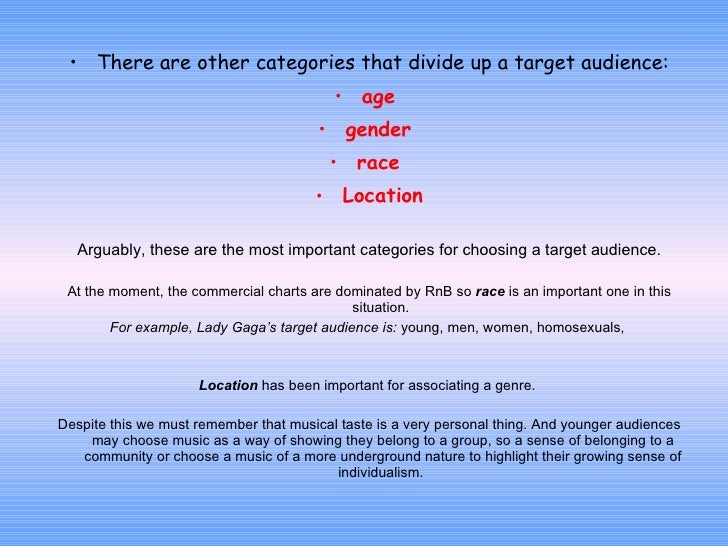 <ul><li>There are other categories that divide up a target audience: </li></ul><ul><li>age  </li></ul><ul><li>gender  </li...