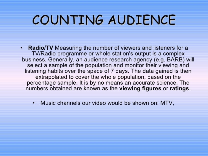 COUNTING AUDIENCE <ul><li>Radio/TV  Measuring the number of viewers and listeners for a TV/Radio programme or whole statio...