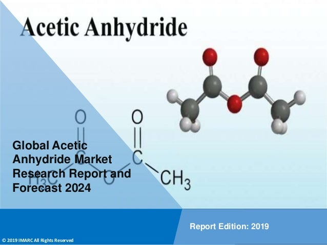Copyright © IMARC Service Pvt Ltd. All Rights Reserved Global Acetic Anhydride Market Research Report and Forecast 2024 Re...
