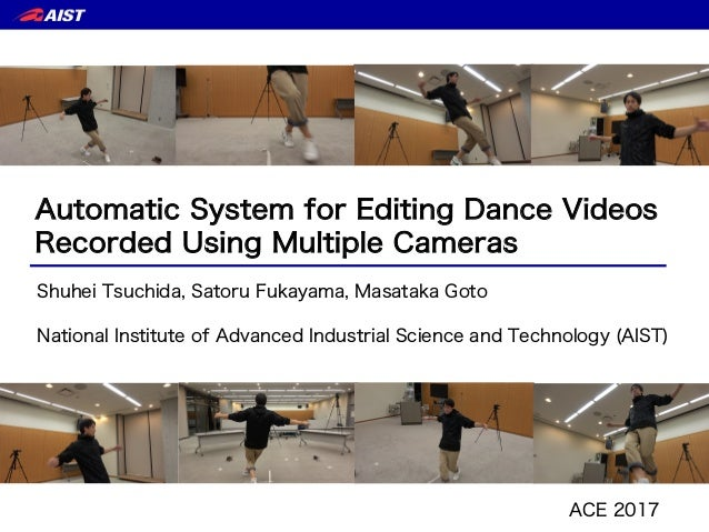 Automatic System for Editing Dance Videos Recorded Using Multiple Cameras