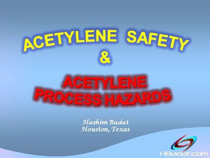 ACETYLENE SAFETY & ACETYLENE PROCESS HAZARDS