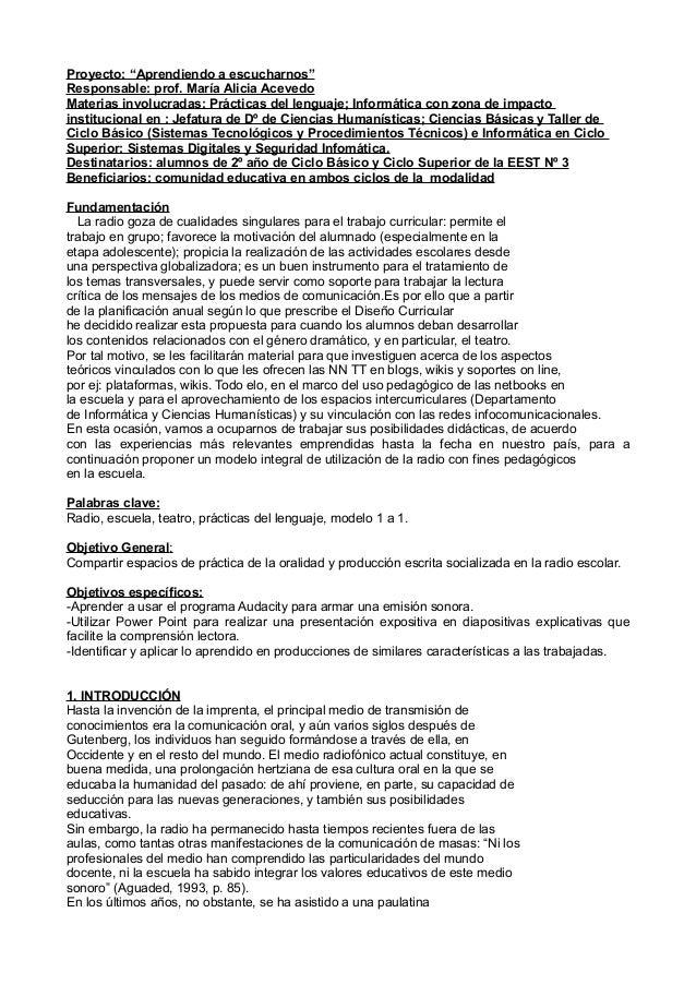 """Proyecto: """"Aprendiendo a escucharnos"""" Responsable: prof. María Alicia Acevedo Materias involucradas: Prácticas del lenguaj..."""