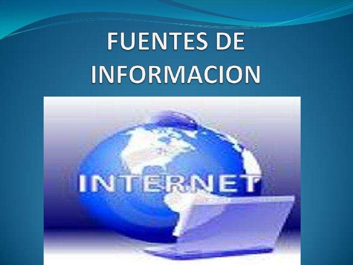 FUENTES DE INFORMACION <br />
