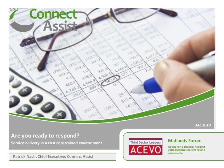 Dec 2010<br />Are you ready to respond?<br />Service delivery in a cost constrained environment<br />Midlands Forum<br />A...