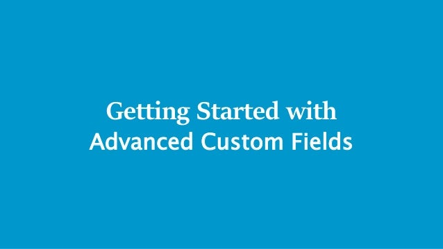 Getting Started with Advanced Custom Fields