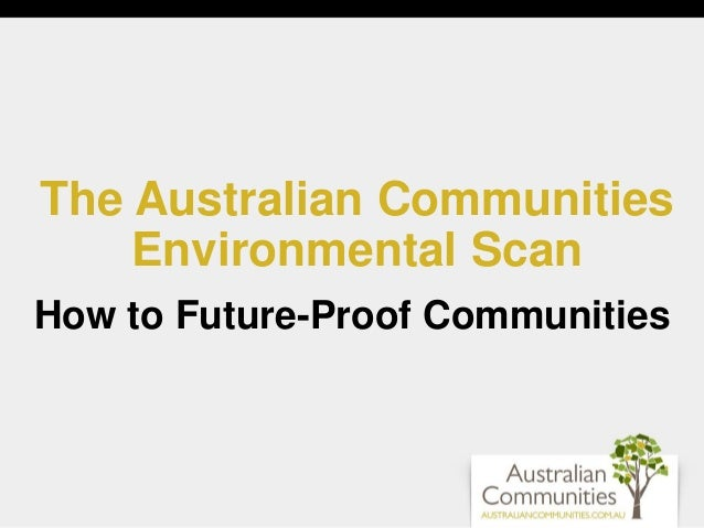 The Australian Communities Environmental Scan How to Future-Proof Communities