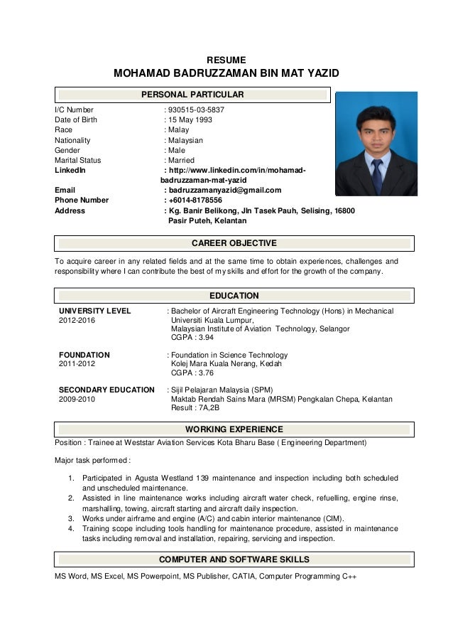 RESUME MOHAMAD BADRUZZAMAN BIN MAT YAZID I/C Number : 930515 03 5837 ...  My Resume