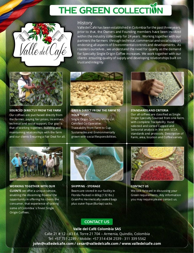 History Valle del Café has been established in Colombia for the past three years, prior to that, the Owners and Founding m...