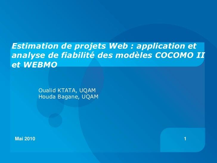 Estimation de projets Web : application etanalyse de fiabilité des modèles COCOMO IIet WEBMO           Oualid KTATA, UQAM ...