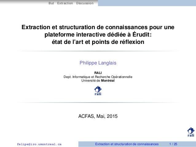 But Extraction Discussion Extraction et structuration de connaissances pour une plateforme interactive d´edi´ee `a ´Erudit...