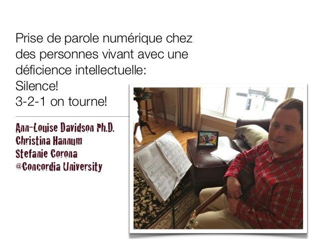 Prise de parole numérique chez des personnes vivant avec une déficience intellectuelle: Silence! 3-2-1 on tourne! Ann-Louis...