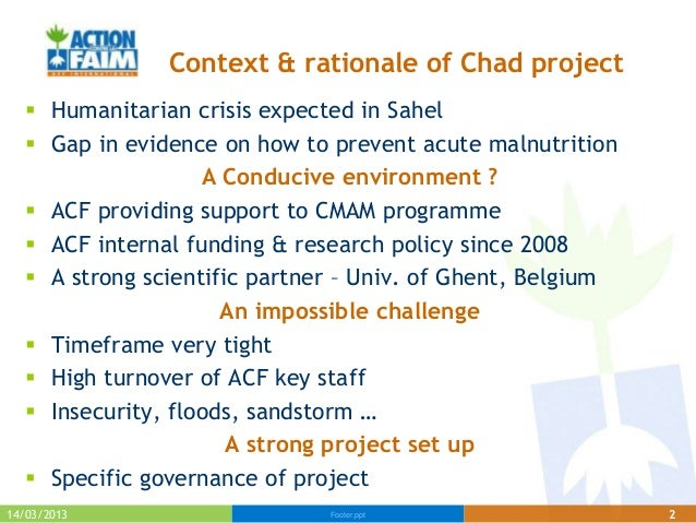 Context & rationale of Chad project   Humanitarian crisis expected in Sahel   Gap in evidence on how to prevent acute ma...