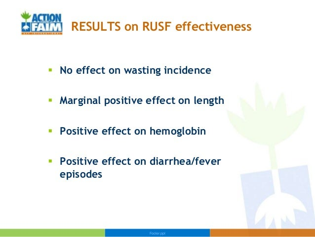 RESULTS on RUSF effectiveness No effect on wasting incidence Marginal positive effect on length Positive effect on hemo...