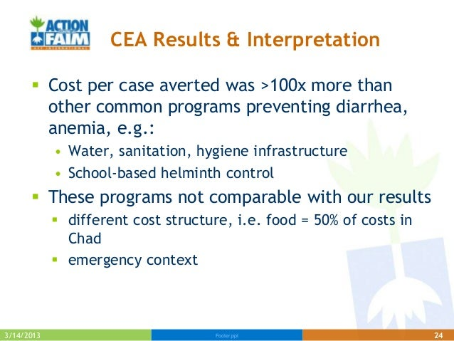 CEA Results & Interpretation       Cost per case averted was >100x more than        other common programs preventing diar...