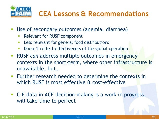 CEA Lessons & Recommendations       Use of secondary outcomes (anemia, diarrhea)             Relevant for RUSF component...