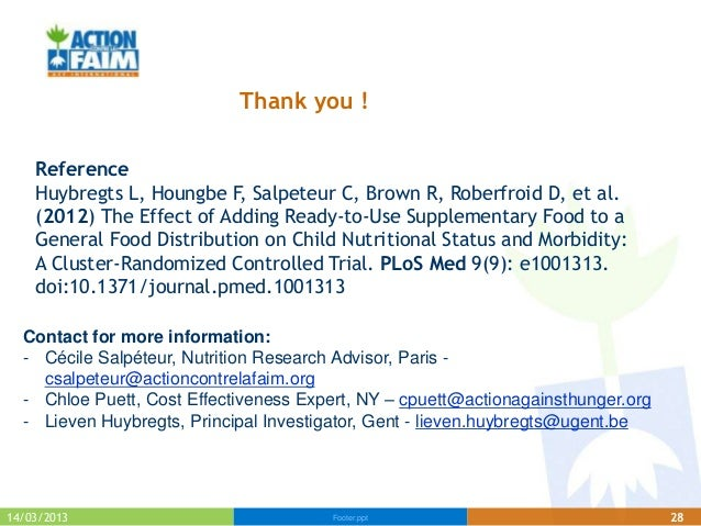 Thank you !    Reference    Huybregts L, Houngbe F, Salpeteur C, Brown R, Roberfroid D, et al.    (2012) The Effect of Add...