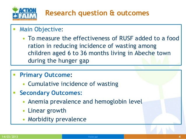 Research question & outcomes       Main Objective:         • To measure the effectiveness of RUSF added to a food        ...