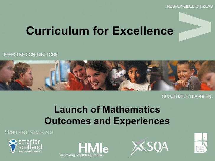 Curriculum for Excellence  Launch of Mathematics Outcomes and Experiences