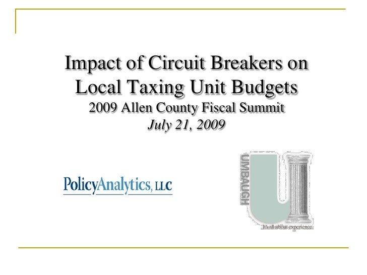 Impact of Circuit Breakers on  Local Taxing Unit Budgets   2009 Allen County Fiscal Summit            July 21, 2009