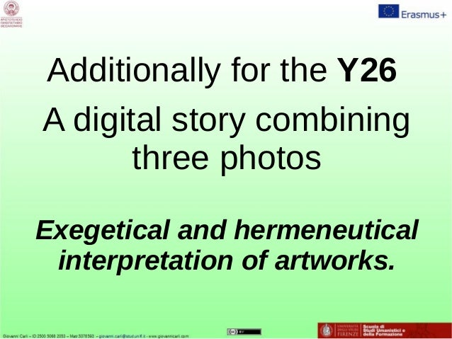 Additionally for the Y26 A digital story combining three photos Exegetical and hermeneutical interpretation of artworks.