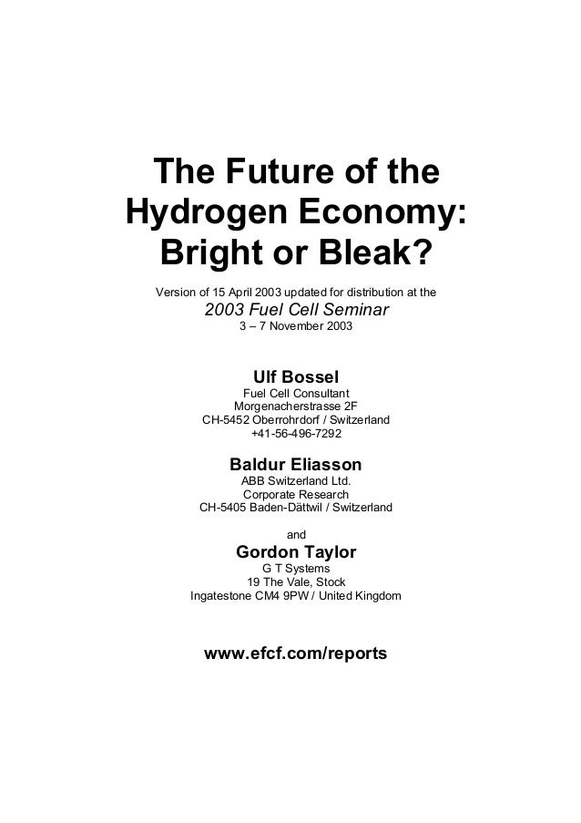 The Future of the Hydrogen Economy: Bright or Bleak? Version of 15 April 2003 updated for distribution at the 2003 Fuel Ce...
