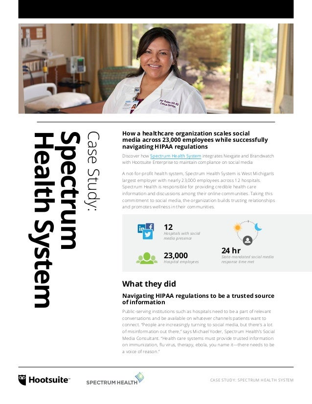 CASE STUDY: SPECTRUM HEALTH SYSTEM CaseStudy: Spectrum HealthSystem How a healthcare organization scales social media acro...