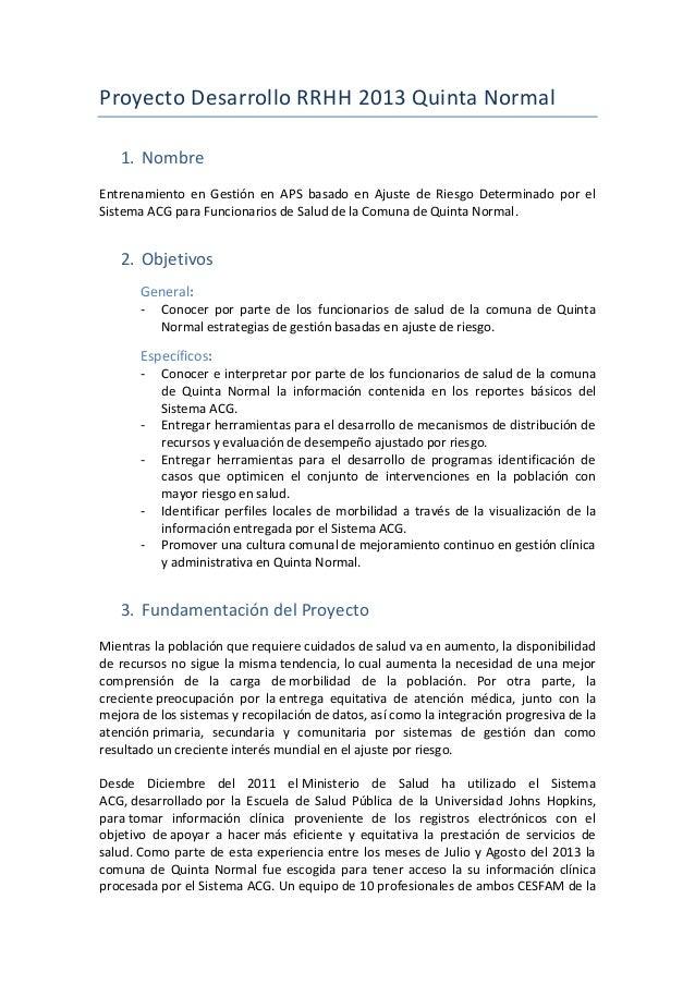 Proyecto Desarrollo RRHH 2013 Quinta Normal 1. Nombre Entrenamiento en Gestión en APS basado en Ajuste de Riesgo Determina...