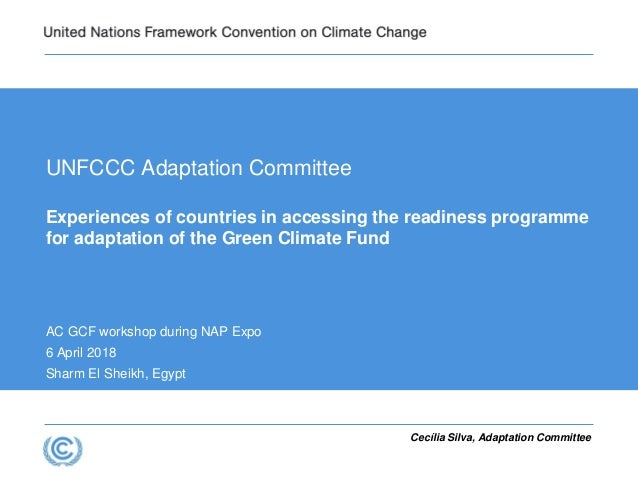 Cecília Silva, Adaptation Committee UNFCCC Adaptation Committee Experiences of countries in accessing the readiness progra...