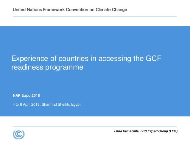 NAP Expo 2018 4 to 6 April 2018, Sharm El Sheikh, Egypt Experience of countries in accessing the GCF readiness programme H...