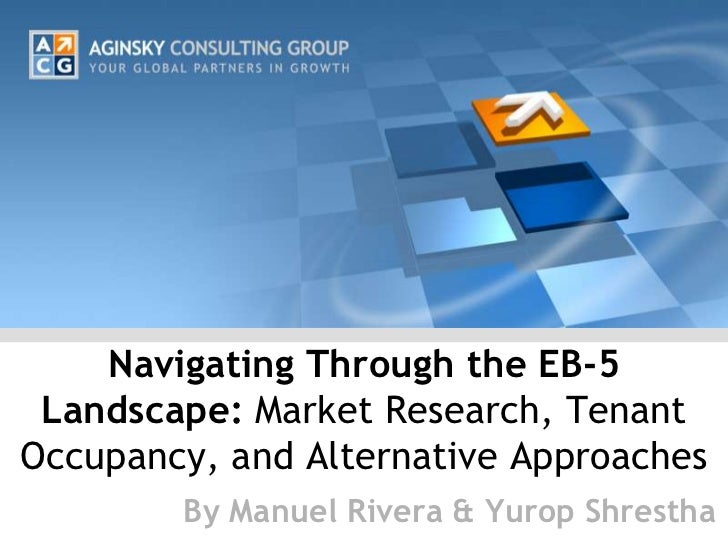 Navigating Through the EB-5 Landscape: Market Research, TenantOccupancy, and Alternative Approaches        By Manuel River...