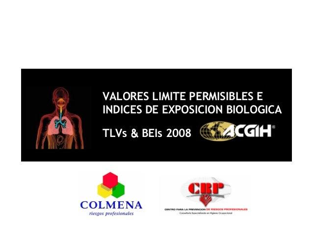 VALORES LIMITE PERMISIBLES EINDICES DE EXPOSICION BIOLOGICATLVs & BEIs 2008