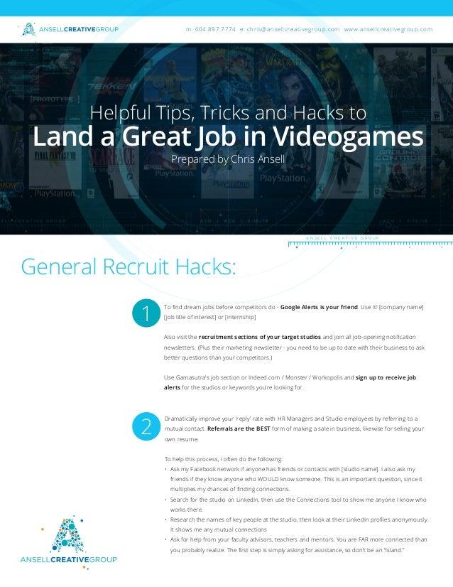 General Recruit Hacks: m: 604.897.7774 e: chris@ansellcreativegroup.com www.ansellcreativegroup.com To find dream jobs befo...