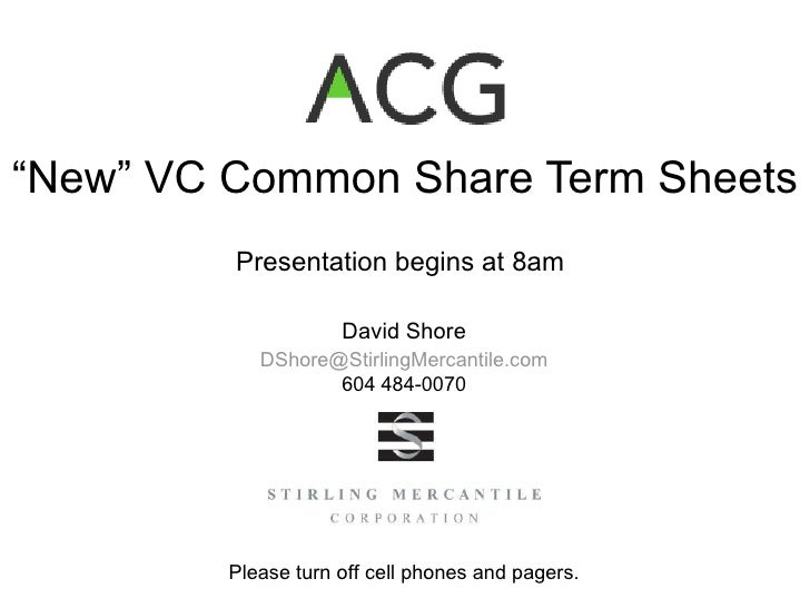 """ New"" VC Common Share Term Sheets Presentation begins at 8am"
