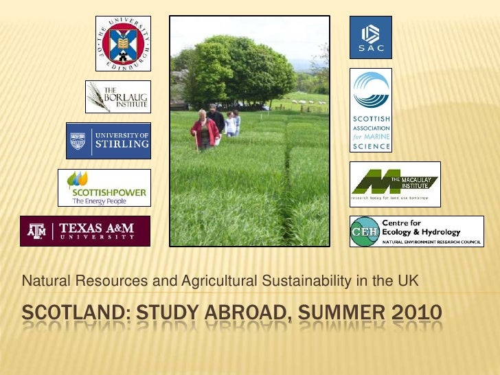 Natural Resources and Agricultural Sustainability in the UK<br />Scotland: Study Abroad, Summer 2010<br />