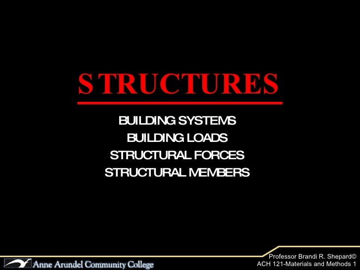 STRUCTURES BUILDING SYSTEMS BUILDING LOADS STRUCTURAL FORCES STRUCTURAL MEMBERS