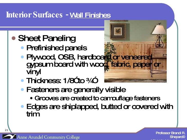 Interior Surfaces -  Wall Finishes   <ul><li>Sheet Paneling </li></ul><ul><ul><li>Prefinished panels </li></ul></ul><ul><u...